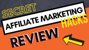 secret affiliate marketing hacks review main image