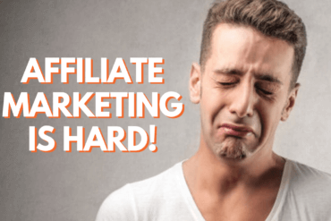 affiliate marketing is hard
