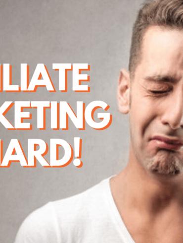 affiliate marketing is hard