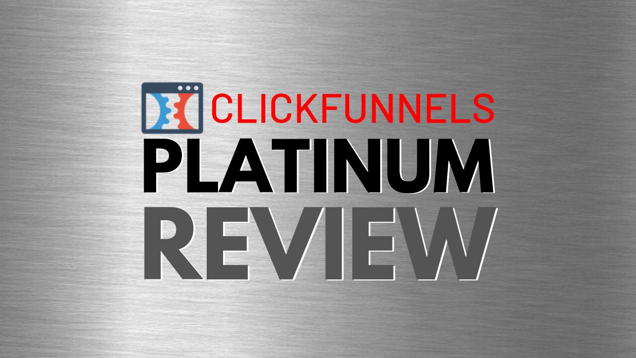 clickfunnels platinum review cost