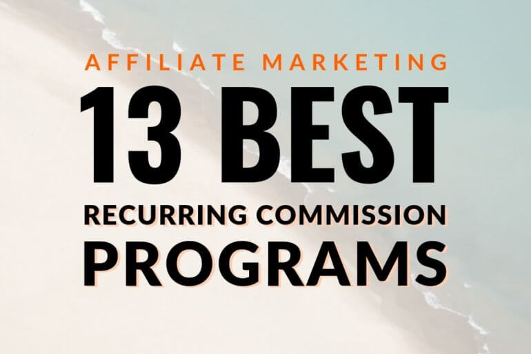13 Best Recurring Commission Affiliate Programs