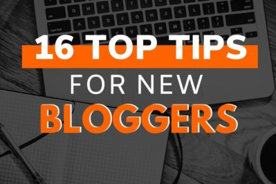 16 top tips for new bloggers