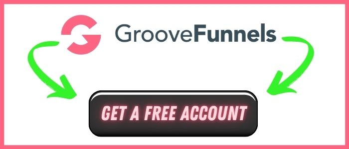 groovefunnels free account button