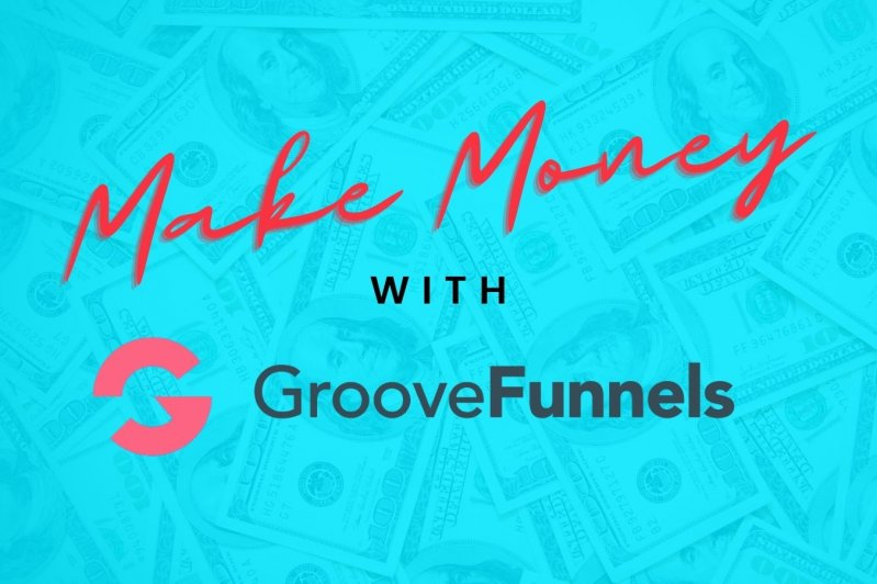ways to make money with groovefunnels
